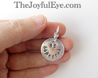 Be baptized.  Christian fine silver hand stamped charm.  Inspirational jewelry.  Christian jewelry.  Bible quote charm.