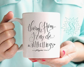 AllTheThings Mug / Through Him I Can Do All Things Mug / Through Him I Can Do AlltheThings Mug / Philippians 4:13 Mug / Mom Boss Mug/ THW302