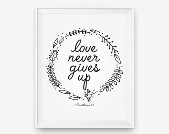 Bible Verse Printable - Love Never Gives Up, 1 Corinthians 13, Scripture Art, Bible Verse Print - Digital Download