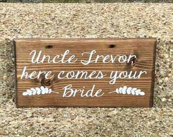 Uncle Here Comes Your Bride Sign ~ Custom Wooden Wedding Ceremony Sign ~ Here Comes The Bride Sign Gold ~ Ring Bearer Flower Girl Paige Boy
