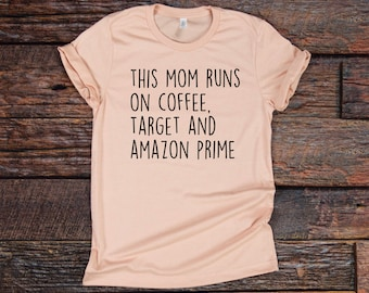This Mom Runs On, Mothers day gift, Mothers day, mom gift, mom shirt, mom birthday gift, mom tshirt, to mom from son, to mom from daughter