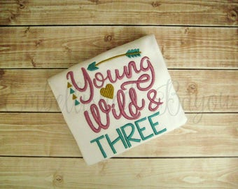 Young Wild and Three T-shirt Girls or Boys Birthday Shirt
