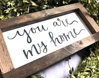 "You Are My Home, wood framed sign, 12""x6"""
