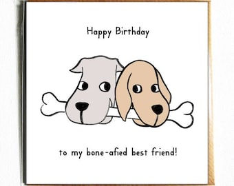Bone-afied Best Friend - Cute and funny illustrated dog pun birthday card.