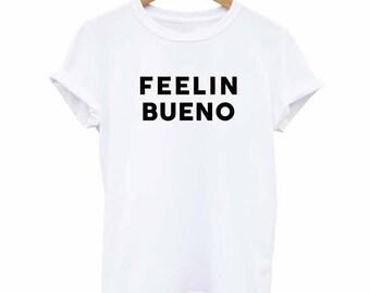 Feelin Bueno