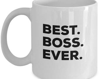 Best Boss Ever,  Boss Coffee Mug, Gift for Boss , Boss Mug,  Boss gifts, Christmas Present, Birthday Anniversary Gift