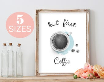 But First Coffee, Coffee Print, Kitchen Wall Art, Printable Wall Art, Coffee Cup, Coffee Sign,  Coffee Poster, Watercolor Print, Coffee Art