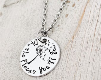 Oh, the places you'll go - Graduation Gift for Her - Inspirational Jewelry - Graduation Necklace -Dandelion Necklace -Personalized Grad Gift