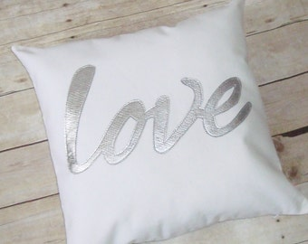 Love Pillow - Silver / metallic love / Cover only / Script / wedding gift / anniversary present / appliqued / Love / Modern / Pillow Case