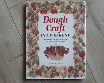 Dough Craft in a Weekend by Moira Neal, Dough Craft Book, Dough Craft Projects, Dough Craft Ideas,
