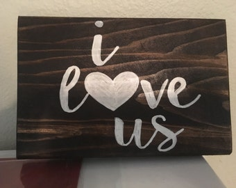 I love us - Handpainted sign