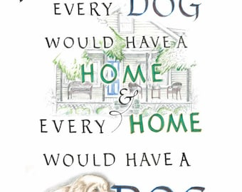 In a Perfect World--every DOG would have a home...!