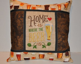 """New!  Large Embroidered """"Home is where the Beer is"""" Home Decor Pillow 20"""" x 20"""" with pillow form"""