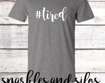 tired | Gray T-Shirt | Farmhouse T-Shirt | Farmhouse Chic