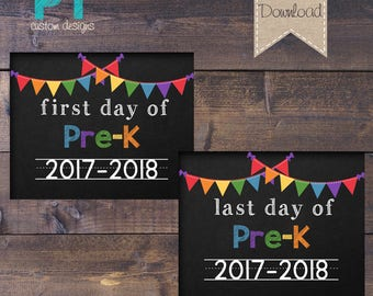 INSTANT DOWNLOAD- Pre-K First Day and Last Day of School Sign 2017-2018 - PRINTABLE 8x10