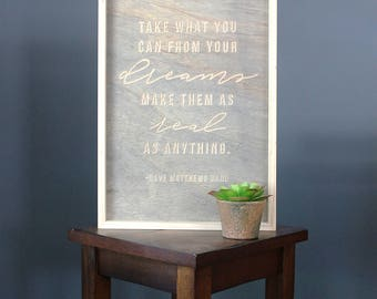 LIMITED QUANTITY ITEM | Dave Matthews | Quote Sign | Wooden Sign | Framed Art | Lyrics Quote | Gift