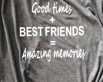 Best Friends, Girlfriend Birthday gift, Girls Trip Shirt