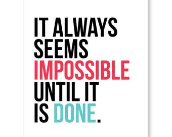 Motivational Wall Art, Success Quote, Office Quotes, Inspirational Quote, It Always Seems Impossible Until It Is Done, Typographic Art Print