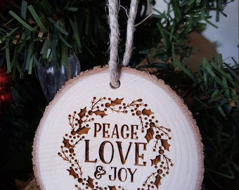 Peace Love and Joy - Christmas Ornament - Engraved Wood Slice Ornament - Religious - Gift Tag - Gift