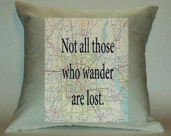 Not All Those Who Wander Are Lost 18x18 Decorative Pillow Cover