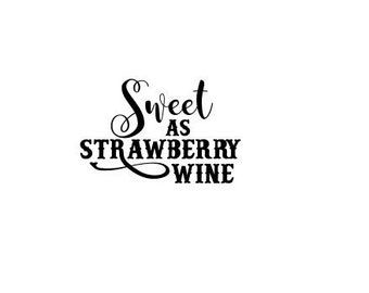 SOLID FONT - Sweet as Strawberry Wine svg and dxf