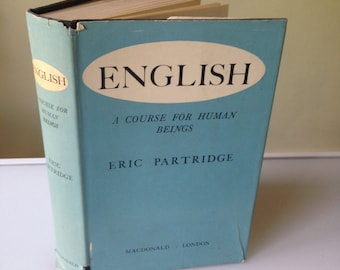 Eric Partridge - English: A Course for Human Beings 1957 Macdonald 5th Impression HBDJ