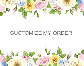 CUSTOMIZED MY ORDER