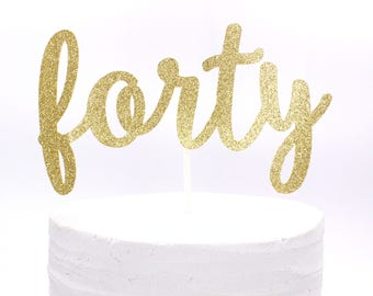 Forty Cake Topper, 40 Cake Topper, Forty Birthday Topper, Forty Anniversary Cake Topper - Choose Your Colors