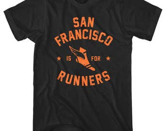 San Francisco is for Runners T-Shirt - Men and Unisex - XS S M L XL 2x 3x 4x - Running Shirt, Jogging Shirt, Marathon Shirt, Fitness Shirt