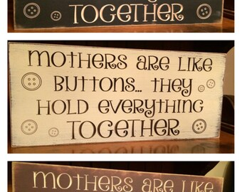 """Custom Carved Wooden Sign - Mothers Are Like Buttons, They Hold Everything Together"""""""