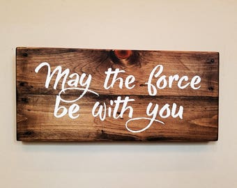 Handmade Star Wars May The Force Be With You Reclaimed Wood Sign, Star Wars Decor, Pallet Wood Sign, Rustic Wood Sign, Man Cave Decor