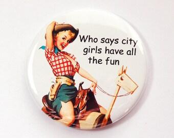 Pocket mirror, Funny mirror, glass mirror, mirror, purse mirror, City Girls, Cowgirl, Retro Design, Sassy Women (3575)