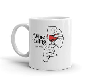 Wine Tasting is My Sport Mug