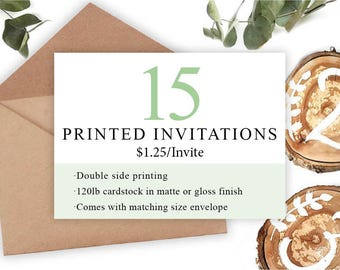 Professional Printing of your Invitations •15 Invitations • Includes Envelope