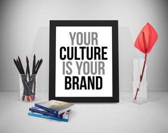 Your Culture Is Your Brand, Business Quotes, Business Motivation, Brand Quotes