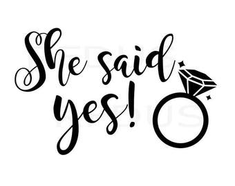 She said Yes SVG, Bride Tribe SVG File, wedding decal cutting file, Engagement, Team bride, shirt svg, Cricut Explore Cutting File, ring svg