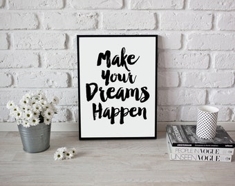 Make your Dreams Happen - Typographic print,  Wall art,  Home decor,  Funny art,  Letterpress art,  Typography art,  Funny poster