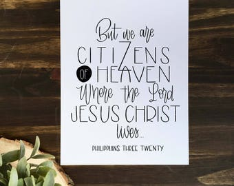 But we are Citizens of Heaven where the Lord Jesus Christ lives... Philippians 3:20 | Digital Download Print