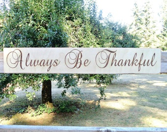 Thankful Sign, Fall Decor, Always Be Thankful, Engraved Sign, Rustic Fall Sign, Thanksgiving Decor, Rustic Decor, Thankful Wood Sign Natural
