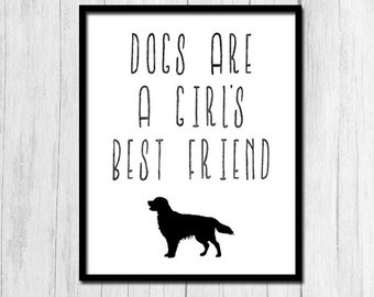 """Dog Quote """"Dogs Are A Girl's Best Friend"""" Digital Download Inspirational Dog Quotes Dog Quotes Best Friend Quotes Inspirational Quote Print"""