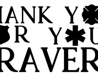 Thank You For Your Bravery First Responders