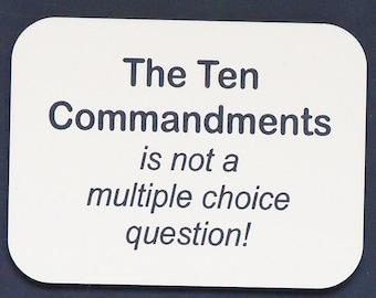 "Magnet says ""The Ten Commandments..."", laser engraved, custom color"