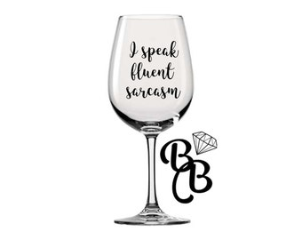 I Speak Fluent Sarcasm Box Frame, Wine Glass, Bauble Vinyl Decal
