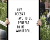 "Inspirational Print Typography Poster ""Life Doesn't Have to be Perfect..."" Wall Decor Home Decor Winter Gift New Year Resolution"