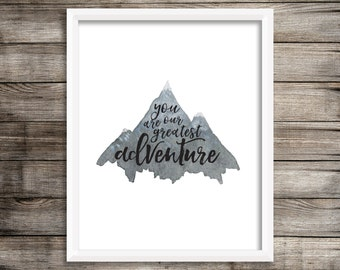 You Are Our Greatest Adventure (Watercolor Printable) - Digital Print File