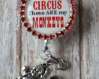 This IS My Circus These ARE my Monkeys Badge Reel - Flat Rate Shipping in US! See Pics for Options