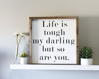 Life is Tough my Darling but so are You Life is Tough my Darling Girl Nursery Sign Nursery Decor Teen Bedroom Decor Girl Bedroom Decor Sign