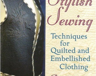 Stylish Sewing:Technique for quilted embellished clothing paperback book