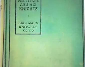 Vintage The Legends of King Arthur and his Knights - Sir James Knowles