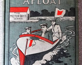 MOTOR BOYS AFLOAT...By Clarence Young...1908...Written For Young Readers